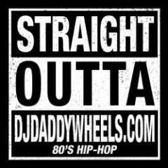 STRAIGHT OUTTA DJ DADDYWHEELS: 80'S HIP HOP
