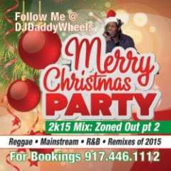 XMAS PARTY MIX 2K15: ZONED OUT PT. 2